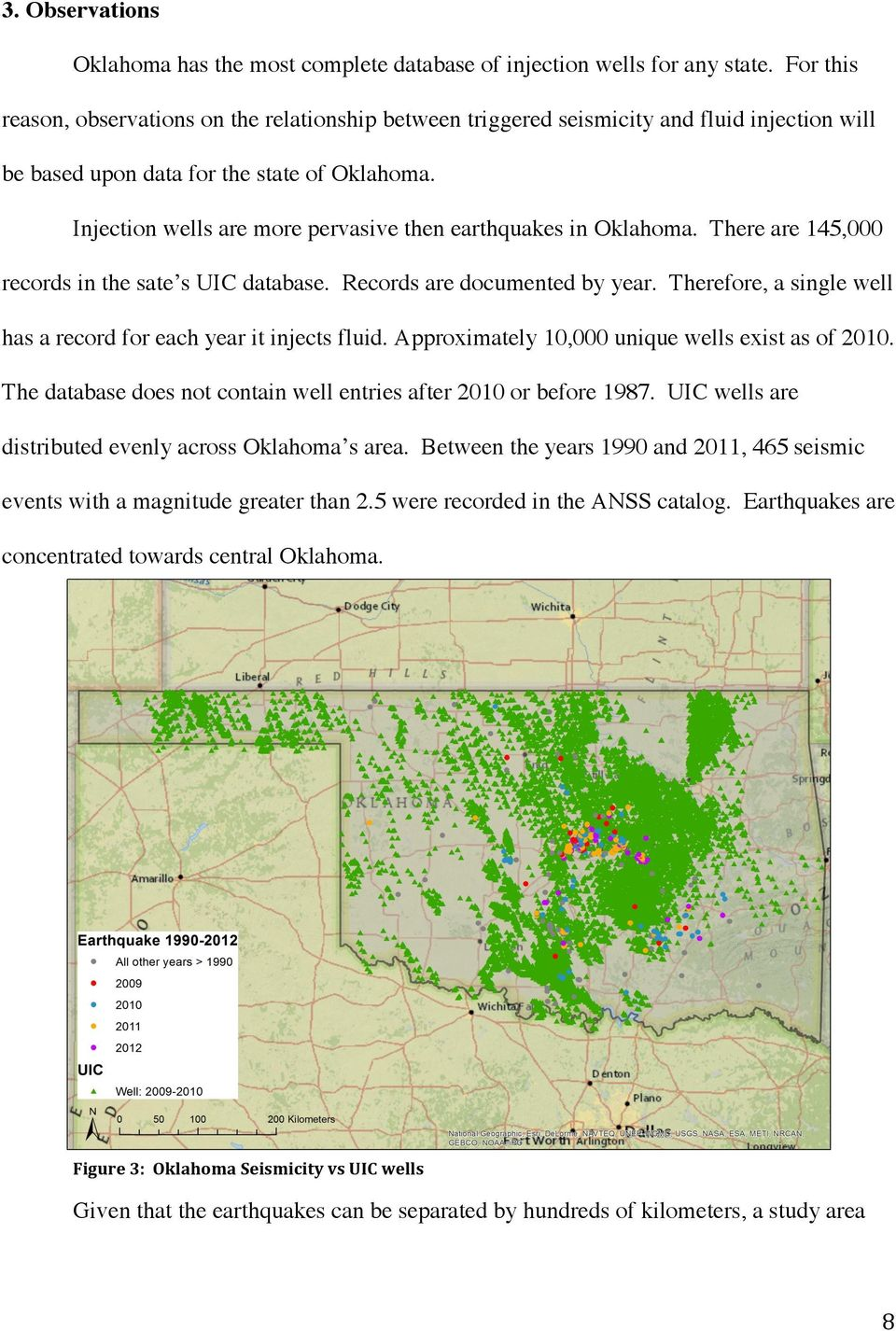 Injection wells are more pervasive then earthquakes in Oklahoma. There are 145,000 records in the sate s UIC database. Records are documented by year.