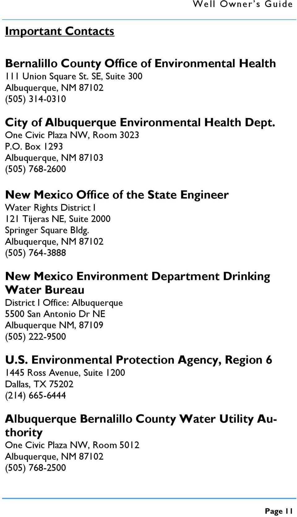 Albuquerque, NM 87102 (505) 764-3888 New Mexico Environment Department Drinking Water Bureau District I Office: Albuquerque 5500 Sa