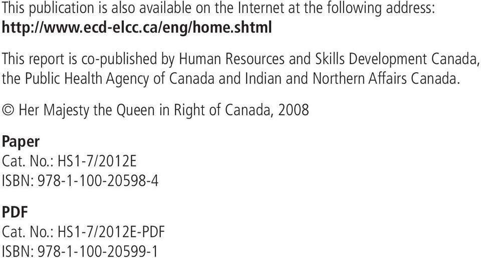 shtml This report is co-published by Human Resources and Skills Development Canada, the Public Health