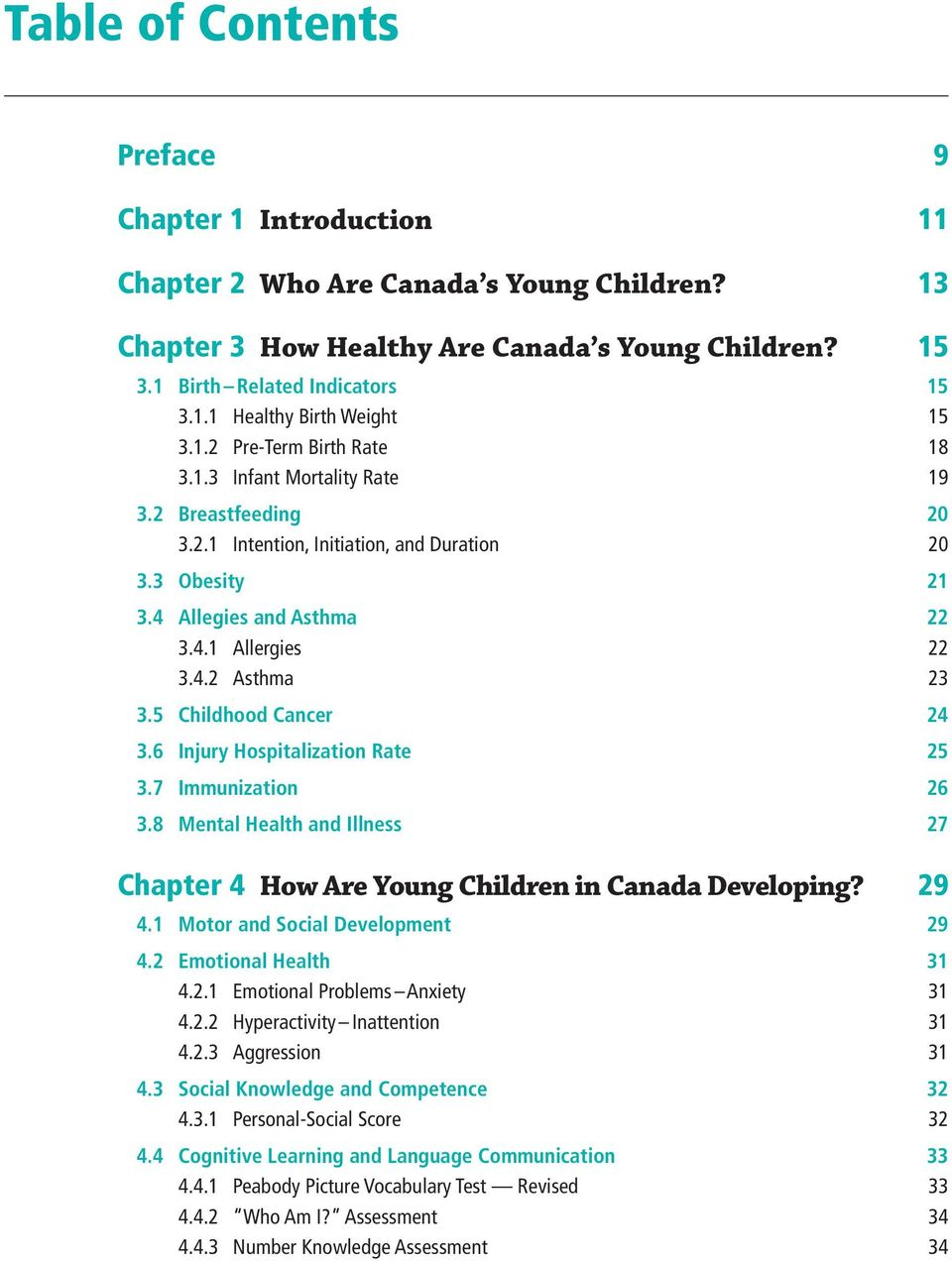 6 Injury Hospitalization Rate 3.7 Immunization 3.8 Mental Health and Illness Chapter 4 How Are Young Children in Canada Developing? 4.1 Motor and Social Development 4.2 Emotional Health 4.2.1 Emotional Problems Anxiety 4.