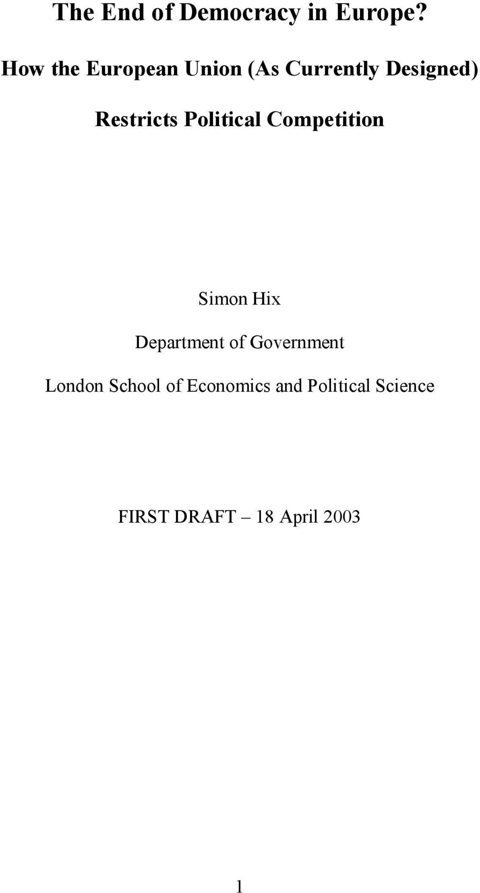 Restricts Political Competition Simon Hix Department of