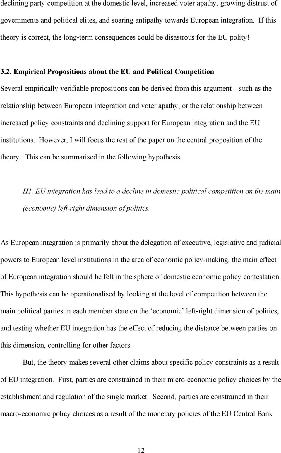 Empirical Propositions about the EU and Political Competition Several empirically verifiable propositions can be derived from this argument such as the relationship between European integration and