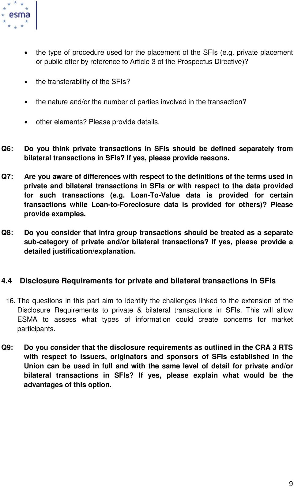 Q6: Do you think private transactions in SFIs should be defined separately from bilateral transactions in SFIs? If yes, please provide reasons.