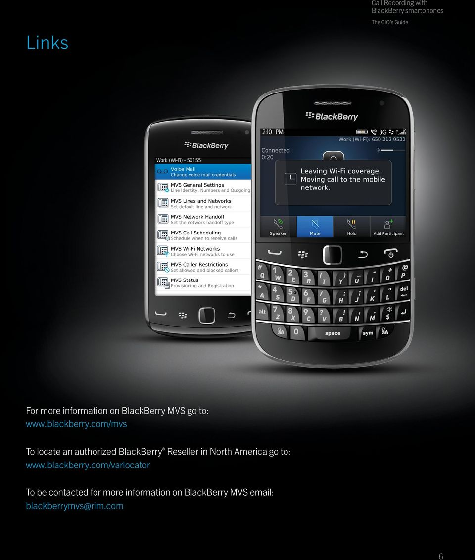 com/mvs To locate an authorized BlackBerry Reseller in North America