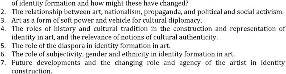 The roles of history and cultural tradition in the construction and representation of identity in art, and the relevance of notions of cultural