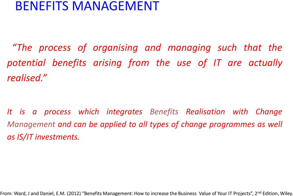 It is a process which integrates Realisation with Change Management and
