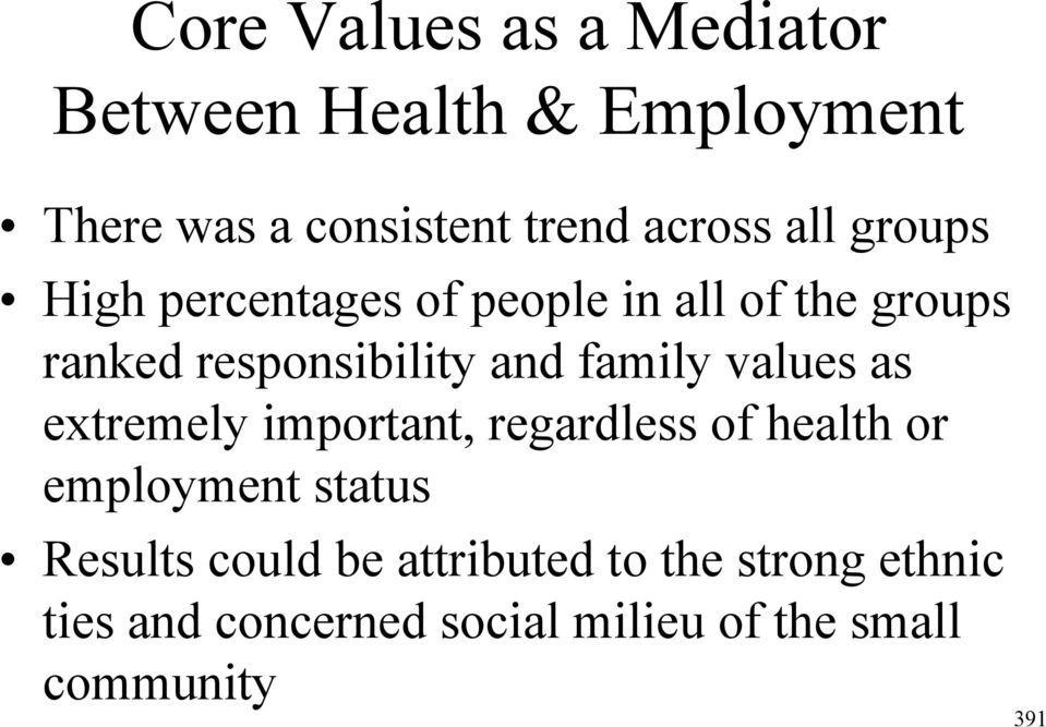 family values as extremely important, regardless of health or employment status Results
