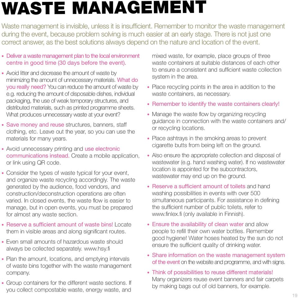 Deliver a waste management plan to the local environment centre in good time (30 days before the event).
