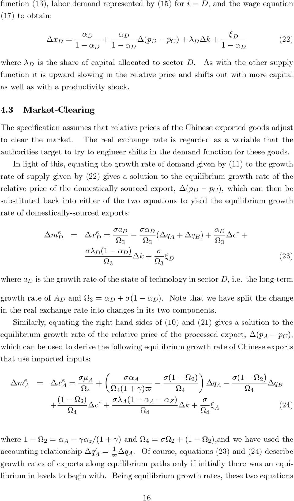 3 Market-Clearing The speci cation assumes that relative prices of the Chinese exported goods adjust to clear the market.