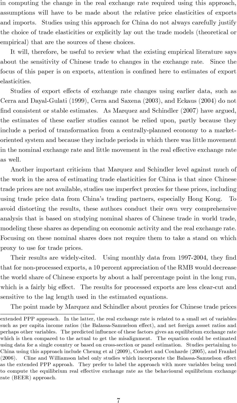 choices. It will, therefore, be useful to review what the existing empirical literature says about the sensitivity of Chinese trade to changes in the exchange rate.