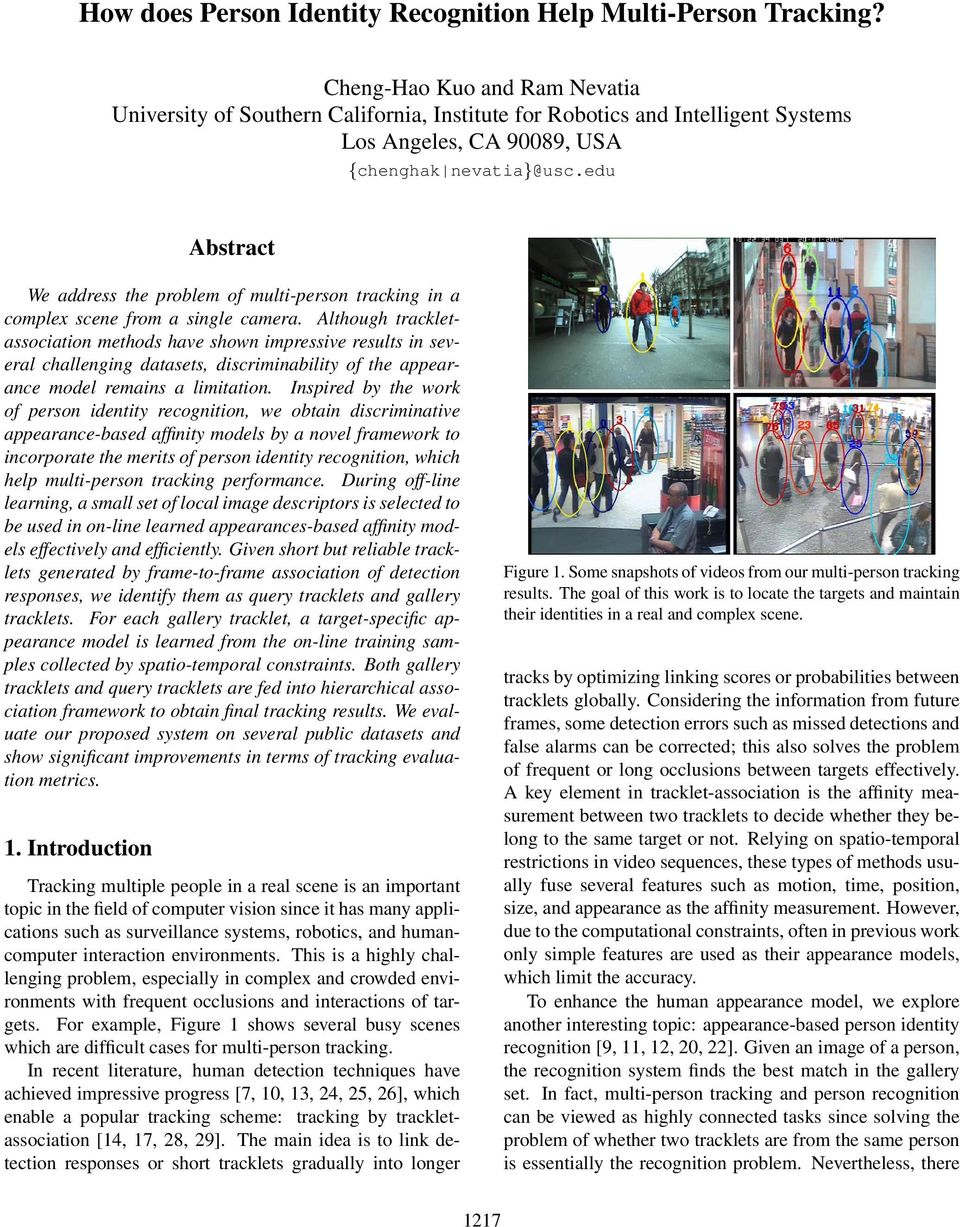 edu Abstract We address the problem of multi-person tracking in a complex scene from a single camera.