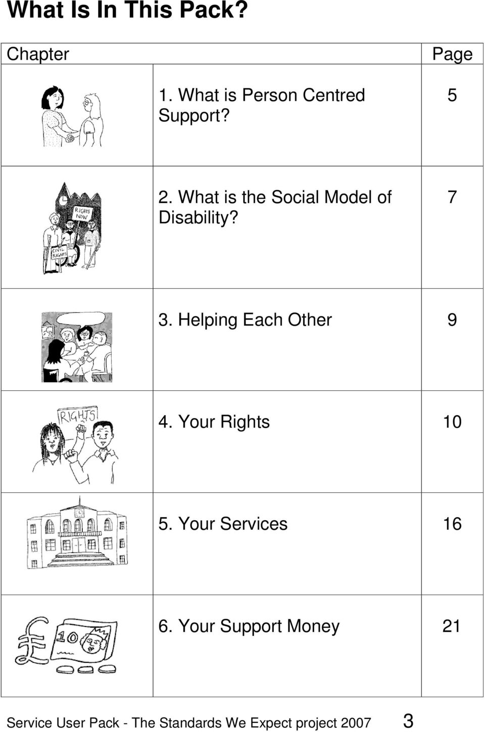 What is the Social Model of Disability? 7 3.