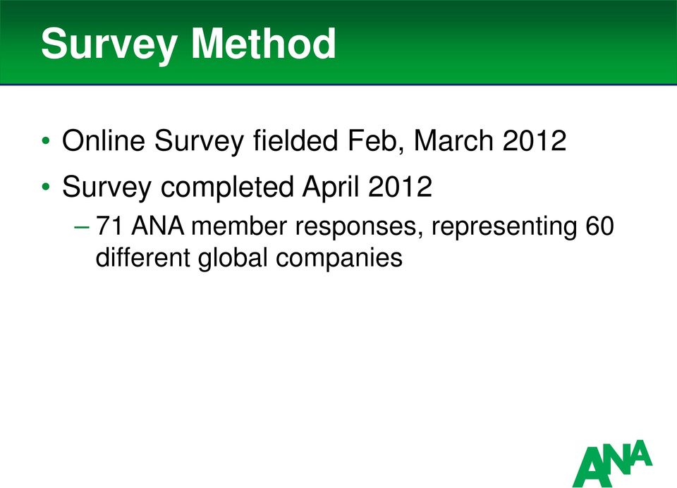 April 2012 71 ANA member responses,