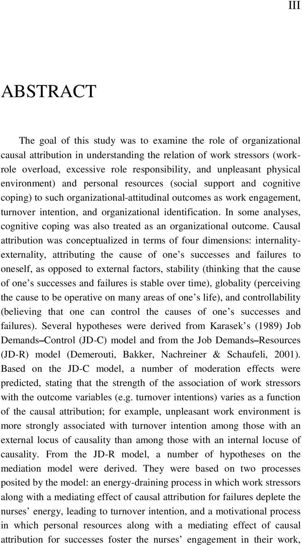 identification. In some analyses, cognitive coping was also treated as an organizational outcome.