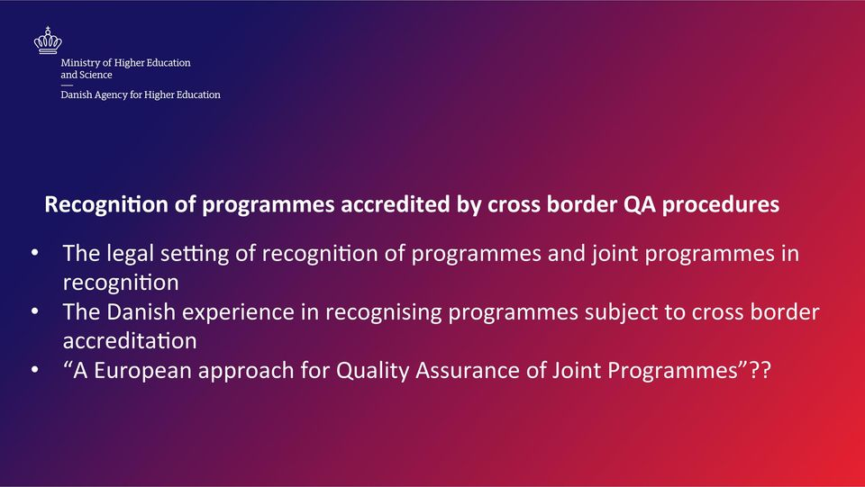 recognibon The Danish experience in recognising programmes subject to