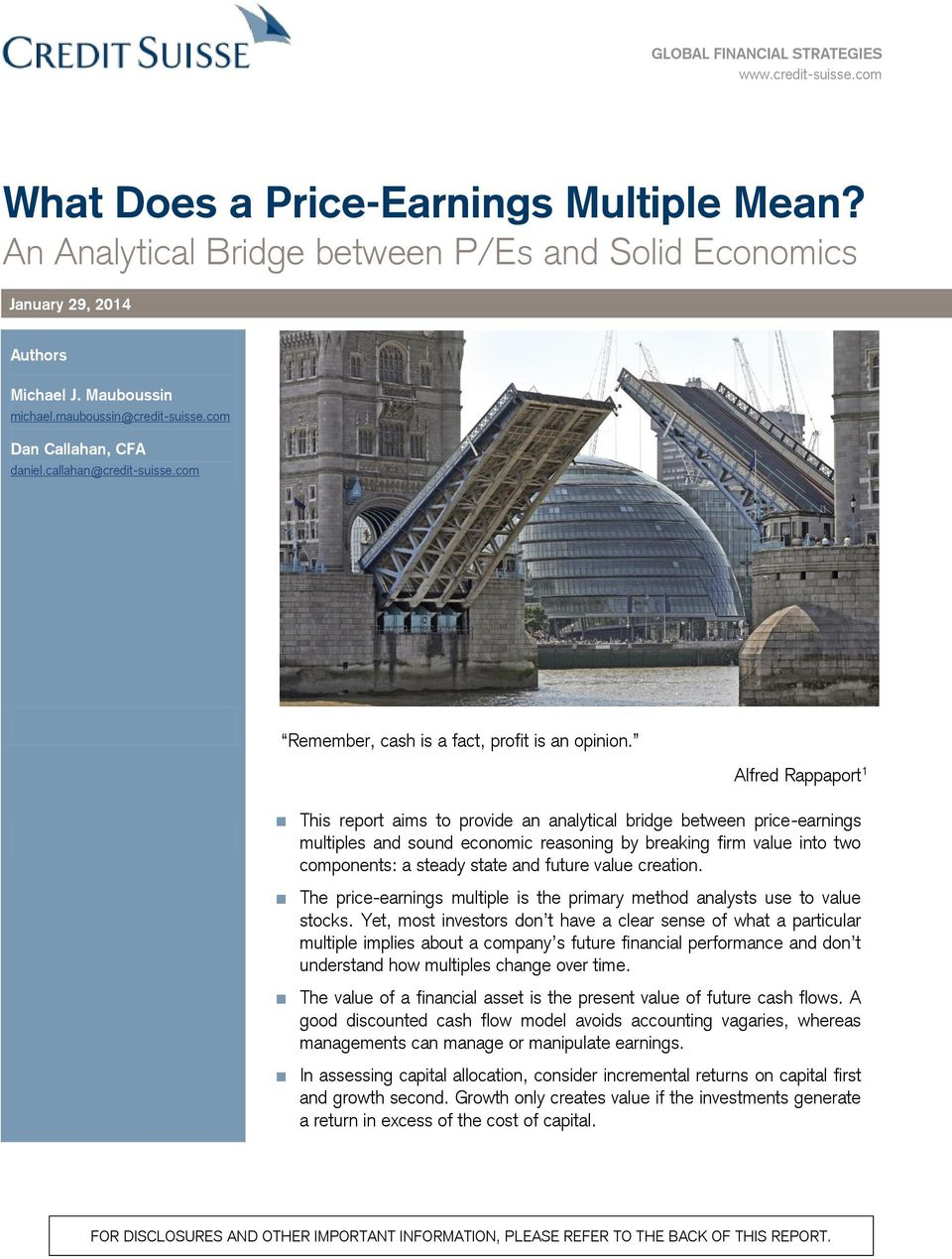 Alfred Rappaport 1 This report aims to provide an analytical bridge between price-earnings multiples and sound economic reasoning by breaking firm value into two components: a steady state and future