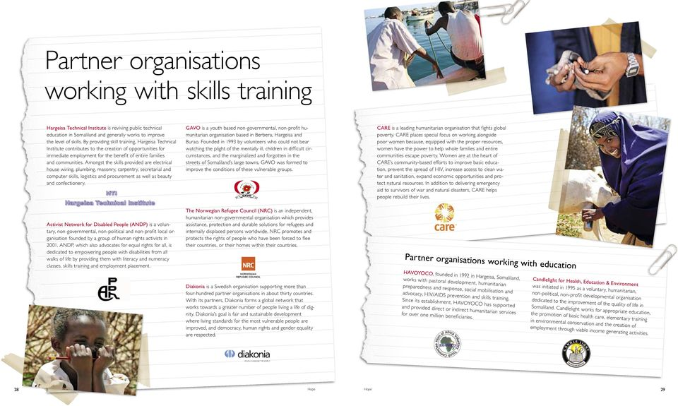 Amongst the skills provided are electrical house wiring, plumbing, masonry, carpentry, secretarial and computer skills, logistics and procurement as well as beauty and confectionery.