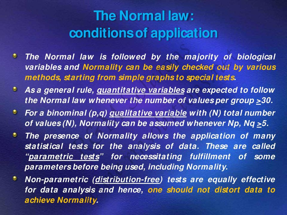For a binominal (p,q) qualitative variable with (N) total number of values (N), Normality can be assumed whenever Np, Nq >5.
