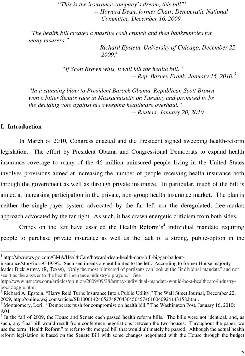 2 If Scott Brown wins, it will kill the health bill. -- Rep. Barney Frank, January 15, 2010.