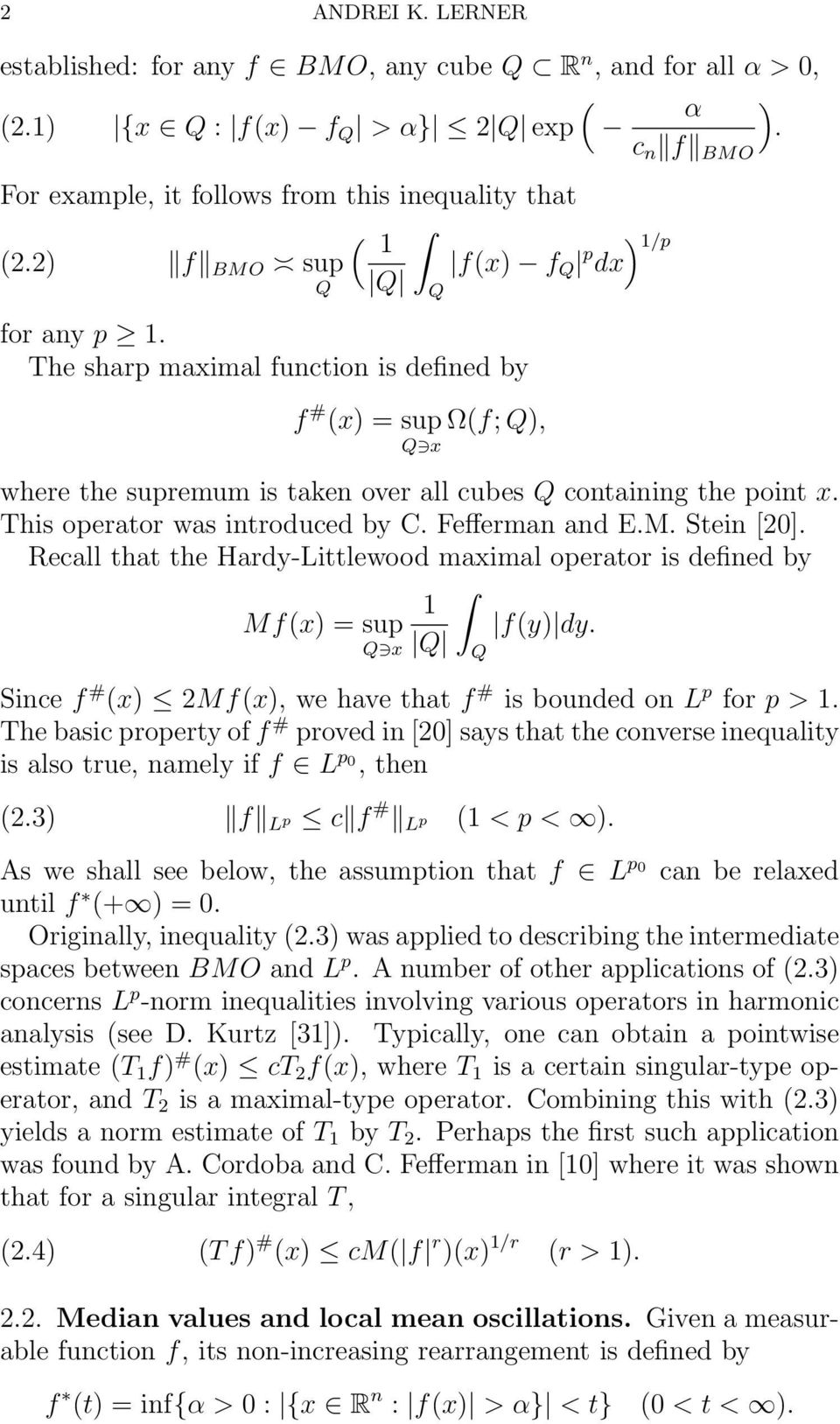 This operator was introduced by C. Fefferman and E.M. Stein [20]. Recall that the Hardy-Littlewood maximal operator is defined by 1 Mfx) = sup x fy) dy.