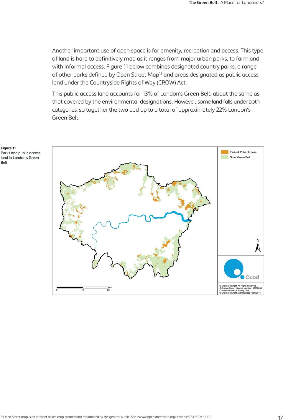 This public access land accounts for 13% of London s Green Belt, about the same as that covered by the environmental designations.