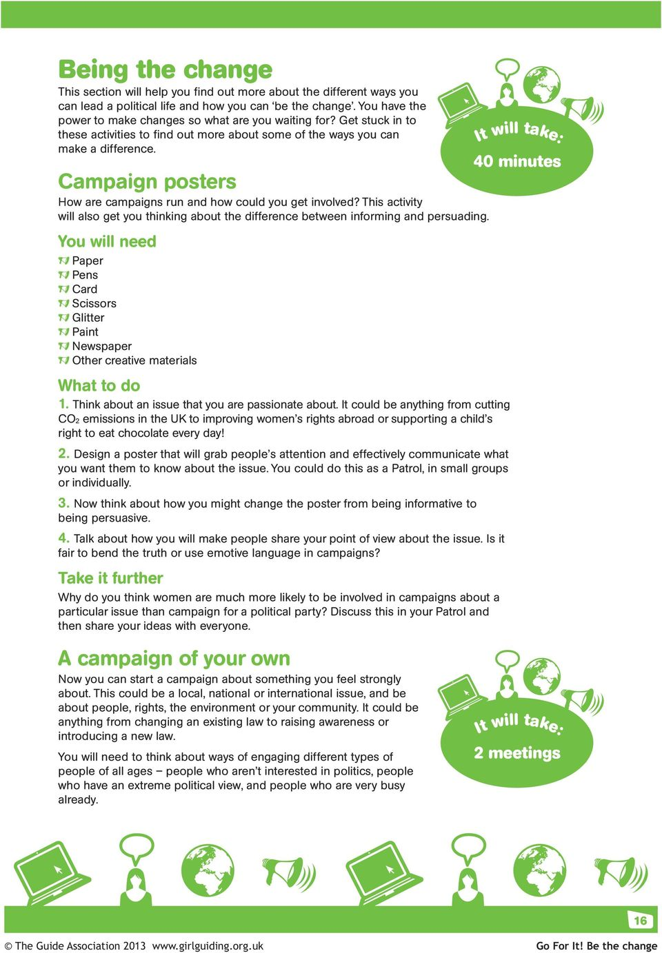 Campaign posters How are campaigns run and how could you get involved? This activity will also get you thinking about the difference between informing and persuading.