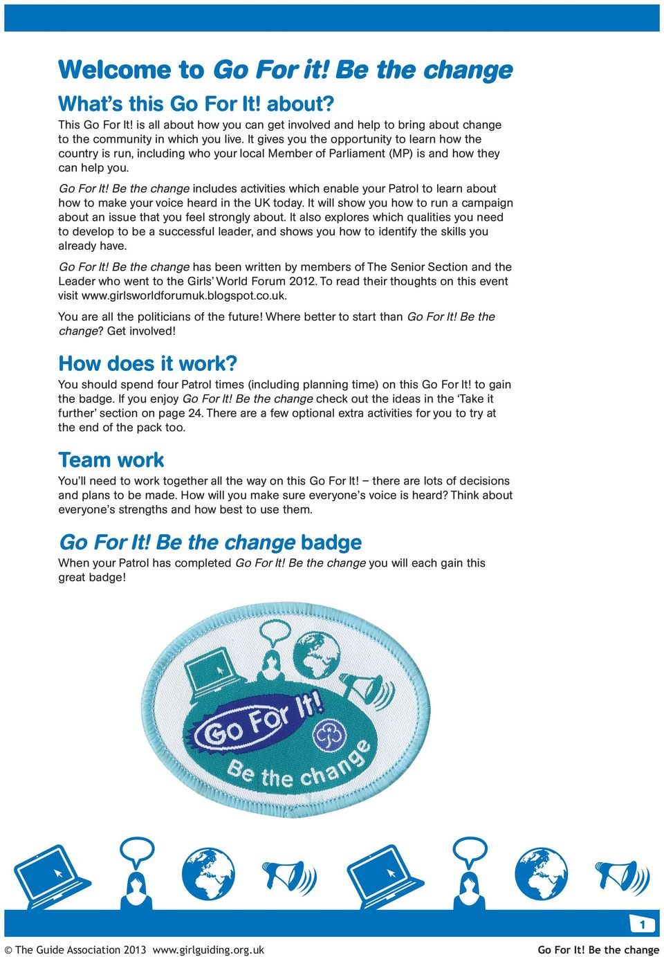 Be the change includes activities which enable your Patrol to learn about how to make your voice heard in the UK today.