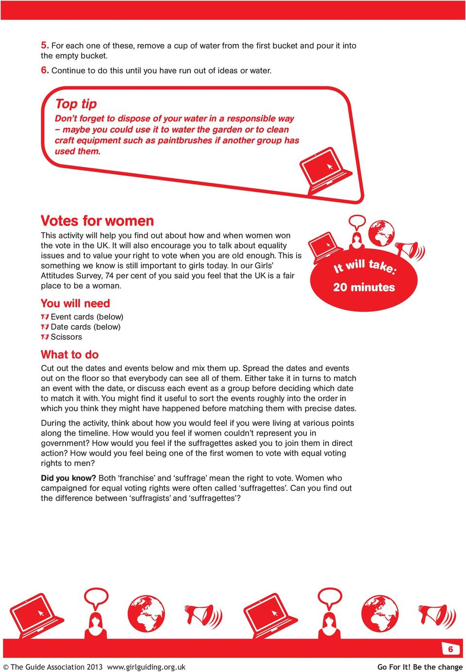 Votes for women This activity will help you find out about how and when women won the vote in the UK.