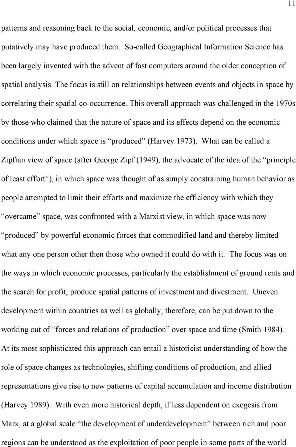 The focus is still on relationships between events and objects in space by correlating their spatial co-occurrence.