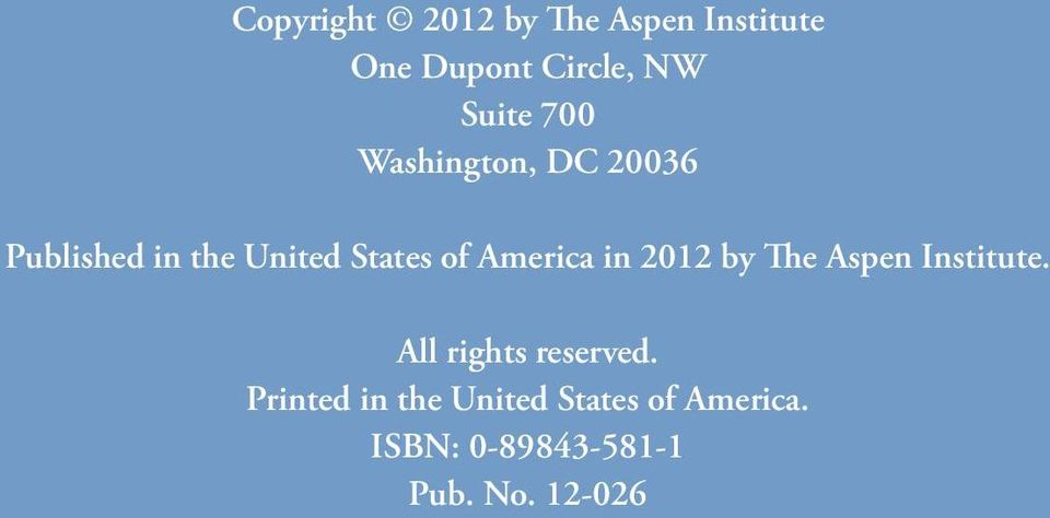 America in 2012 by The Aspen Institute. All rights reserved.