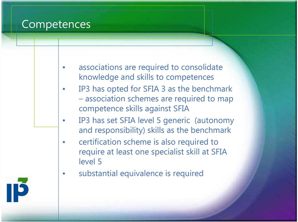 has set SFIA level 5 generic (autonomy and responsibility) skills as the benchmark certification scheme