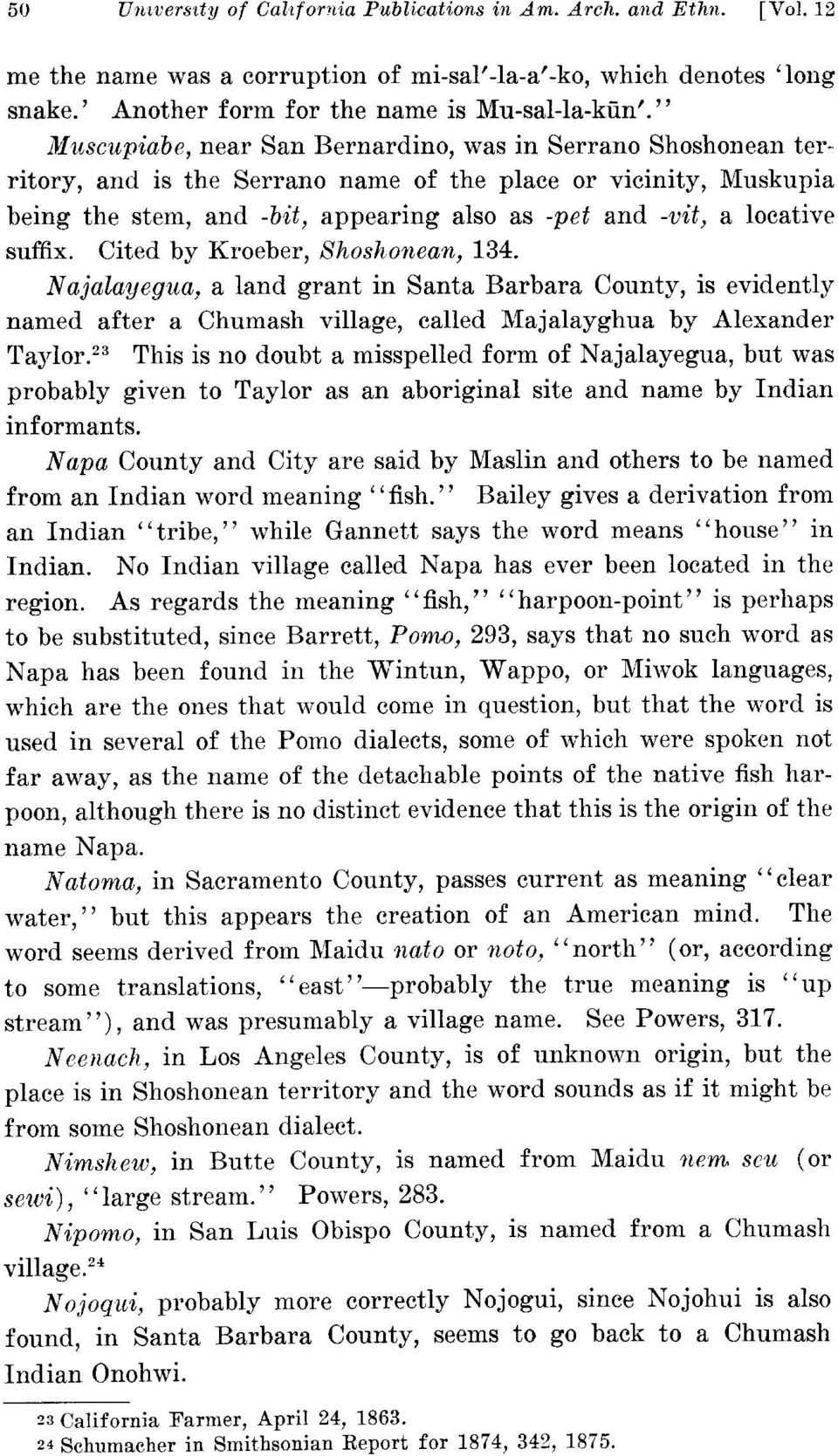 locative suffix. Cited by Kroeber, Shoshonean, 134. Najalayegua, a land grant in Santa Barbara County, is evidently named after a Chumash village, called Majalayghua by Alexander Taylor.