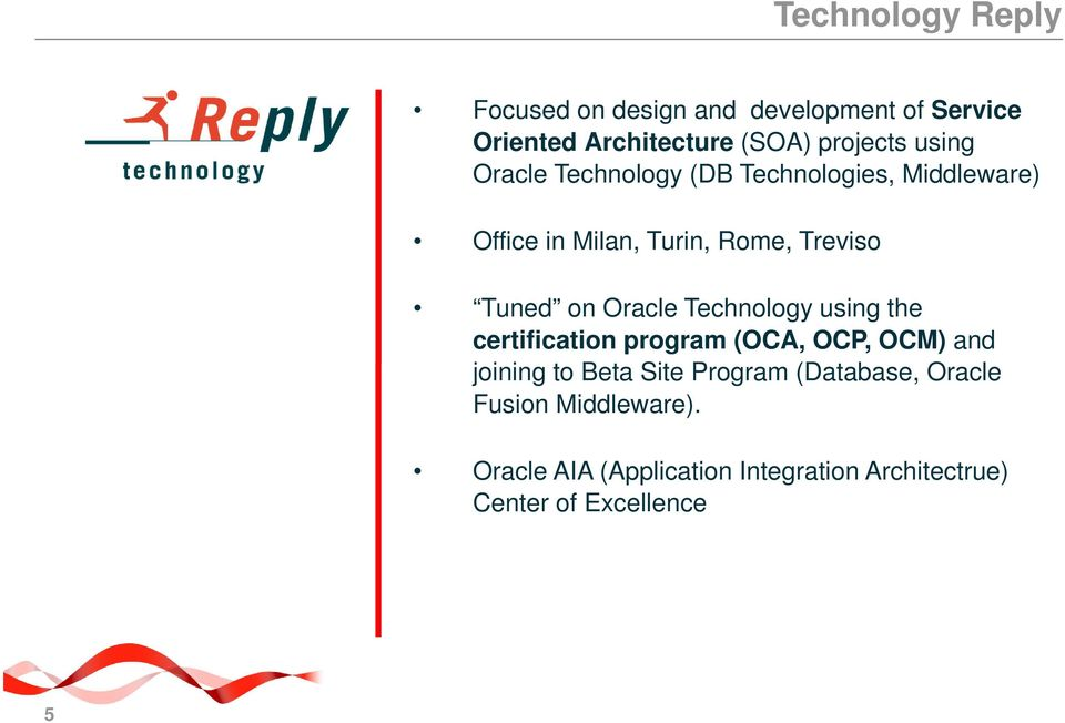 Oracle Technology using the certification program (OCA, OCP, OCM) and joining to Beta Site Program