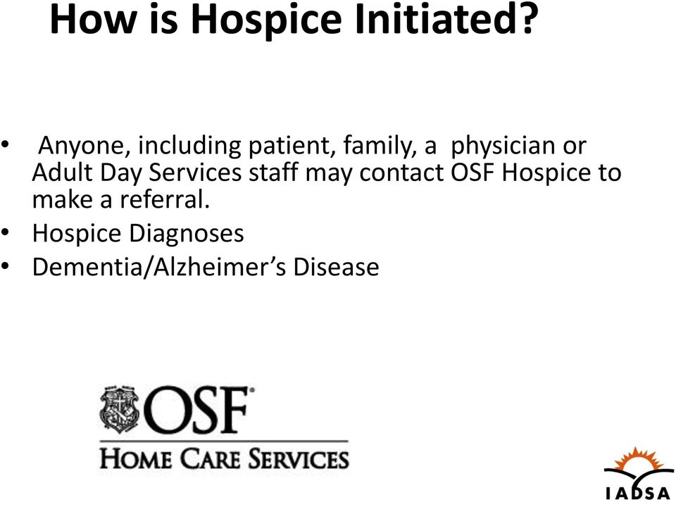 or Adult Day Services staff may contact OSF