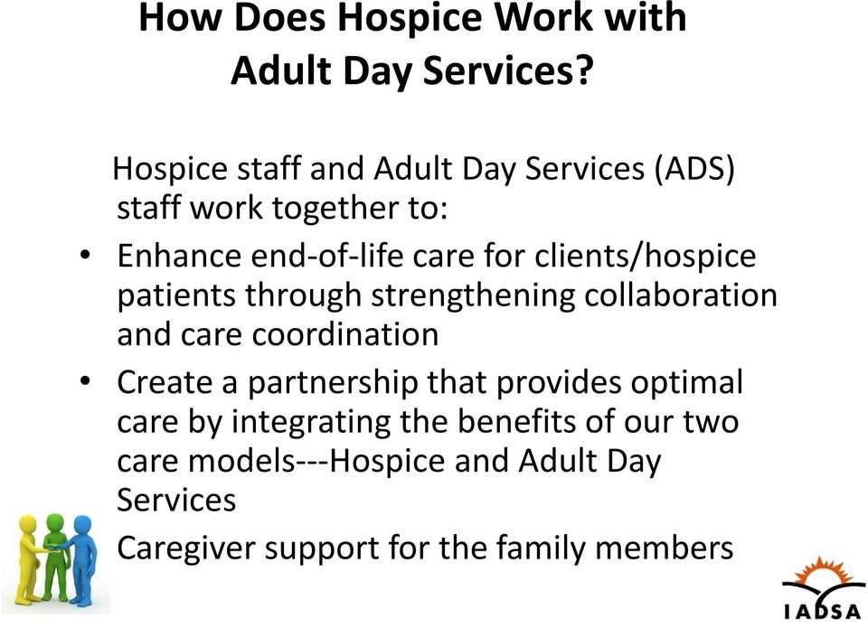 clients/hospice patients through strengthening collaboration and care coordination Create a