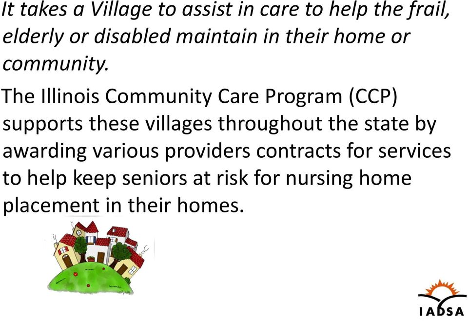 The Illinois Community Care Program (CCP) supports these villages throughout the