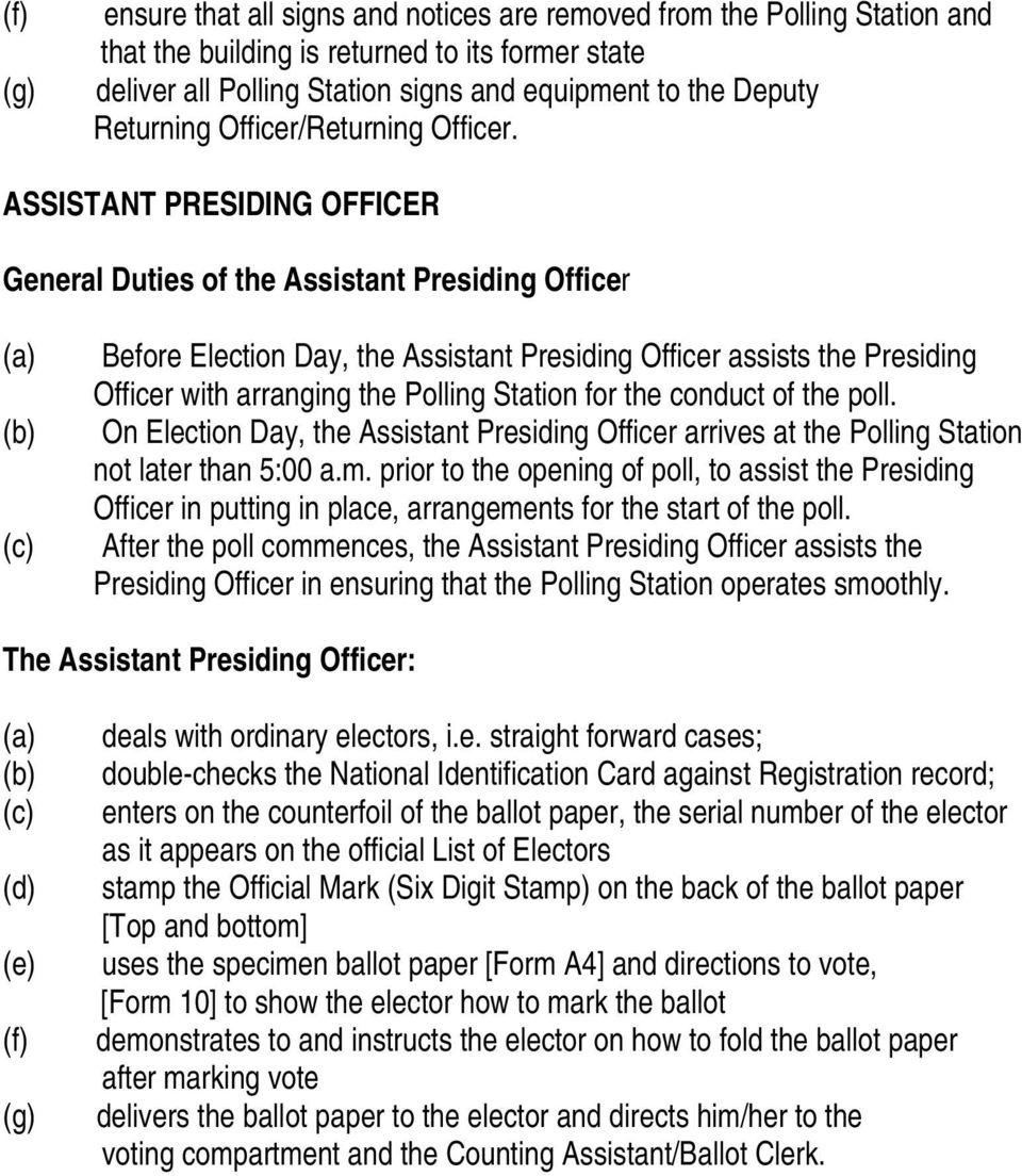 ASSISTANT PRESIDING OFFICER General Duties of the Assistant Presiding Officer (a) (b) (c) Before Election Day, the Assistant Presiding Officer assists the Presiding Officer with arranging the Polling
