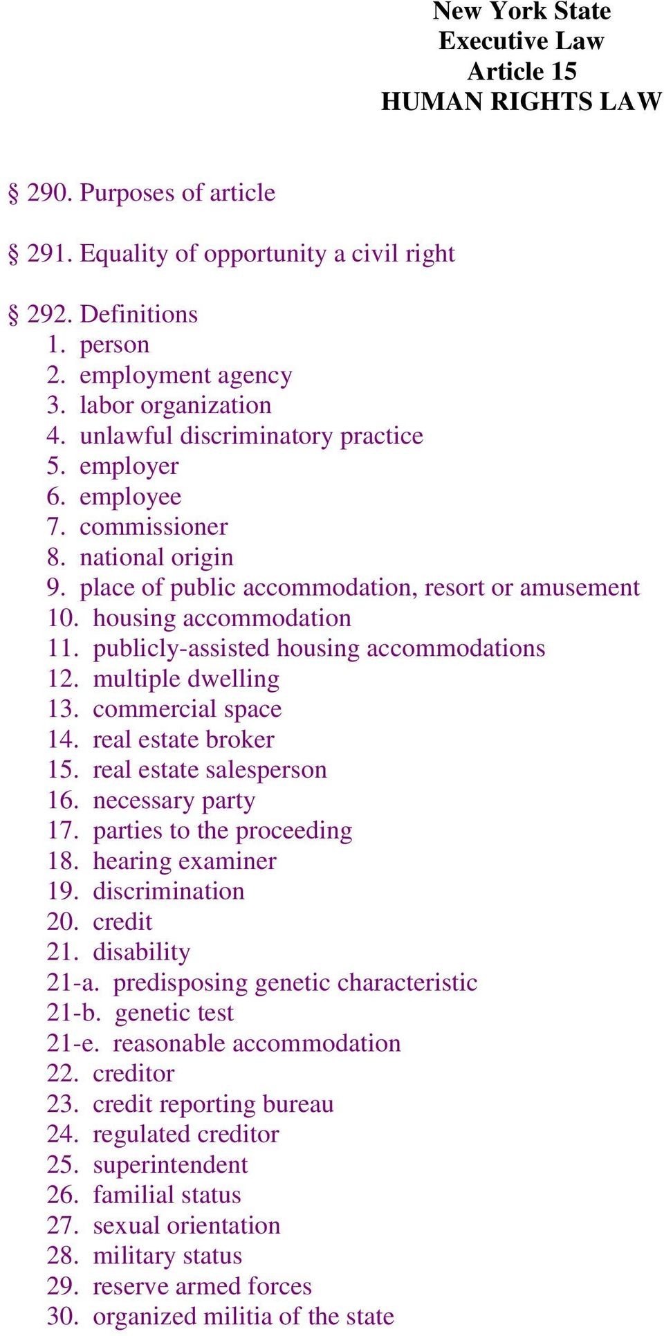 publicly-assisted housing accommodations 12. multiple dwelling 13. commercial space 14. real estate broker 15. real estate salesperson 16. necessary party 17. parties to the proceeding 18.