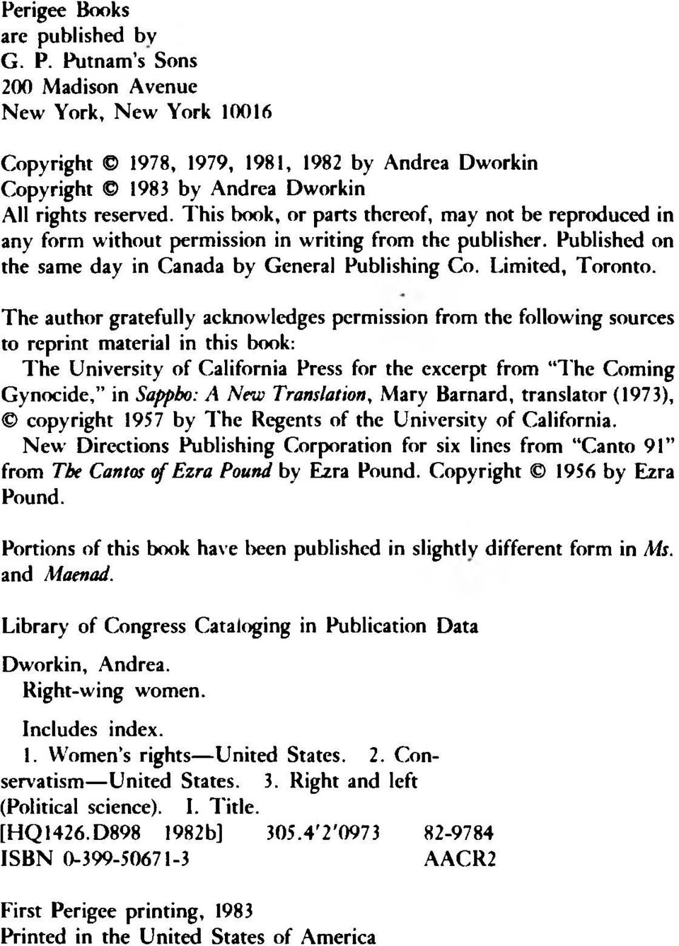 The author gratefully acknowledges permission from the following sources to reprint material in this book: The University of California Press for the excerpt from The Coming Gynocide, in Sappho: A