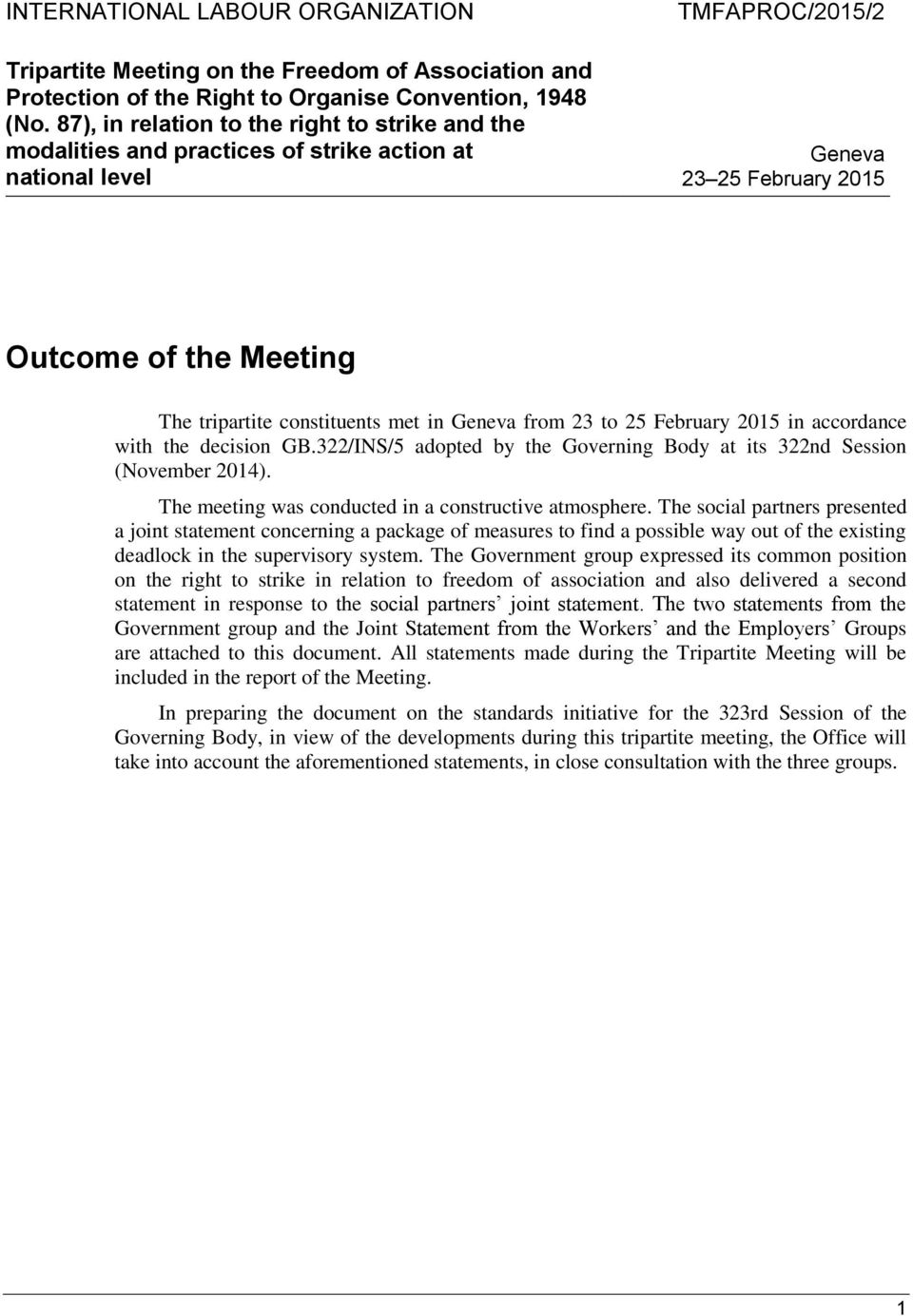 constituents met in Geneva from 23 to 25 February 2015 in accordance with the decision GB.322/INS/5 adopted by the Governing Body at its 322nd Session (November 2014).