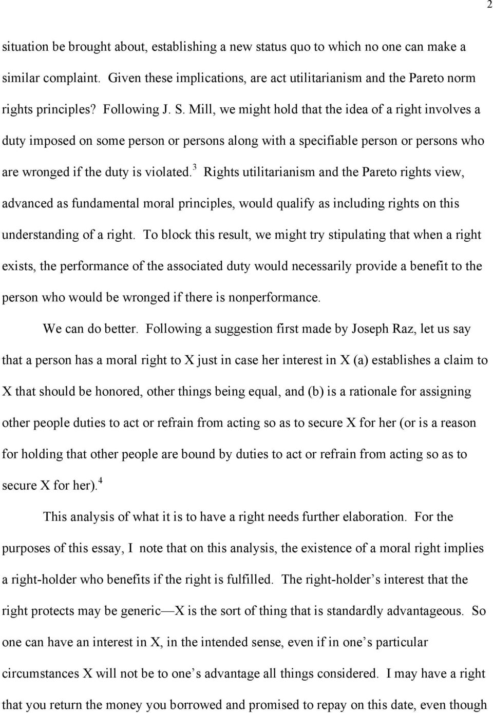 3 Rights utilitarianism and the Pareto rights view, advanced as fundamental moral principles, would qualify as including rights on this understanding of a right.