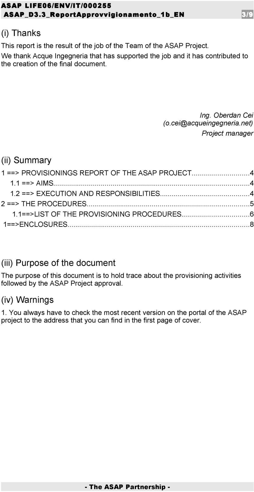net) Project manager (ii) Summary 1 ==> PROVISIONINGS REPORT OF THE ASAP PROJECT...4 1.1 ==> AIMS...4 1.2 ==> EXECUTION AND RESPONSIBILITIES...4 2 ==> THE PROCEDURES...5 1.