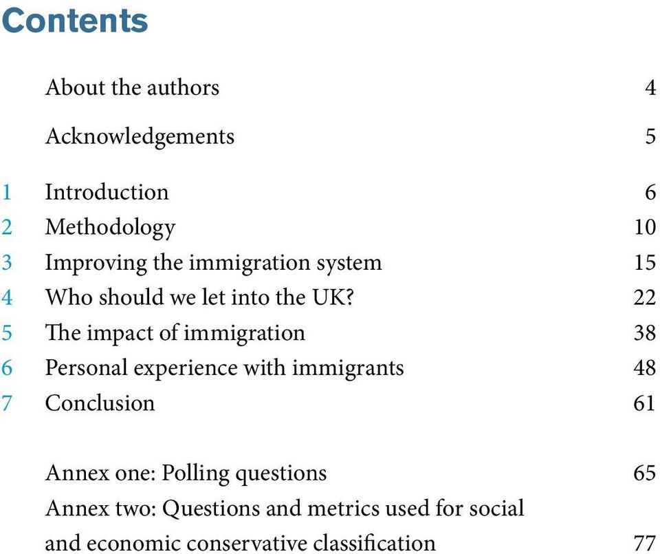 22 5 The impact of immigration 38 6 Personal experience with immigrants 48 7 Conclusion 61