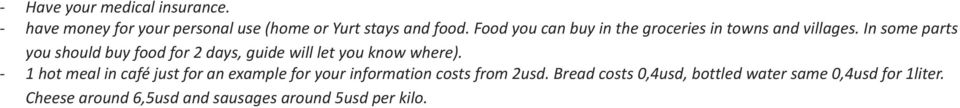 In some parts you should buy food for 2 days, guide will let you know where).