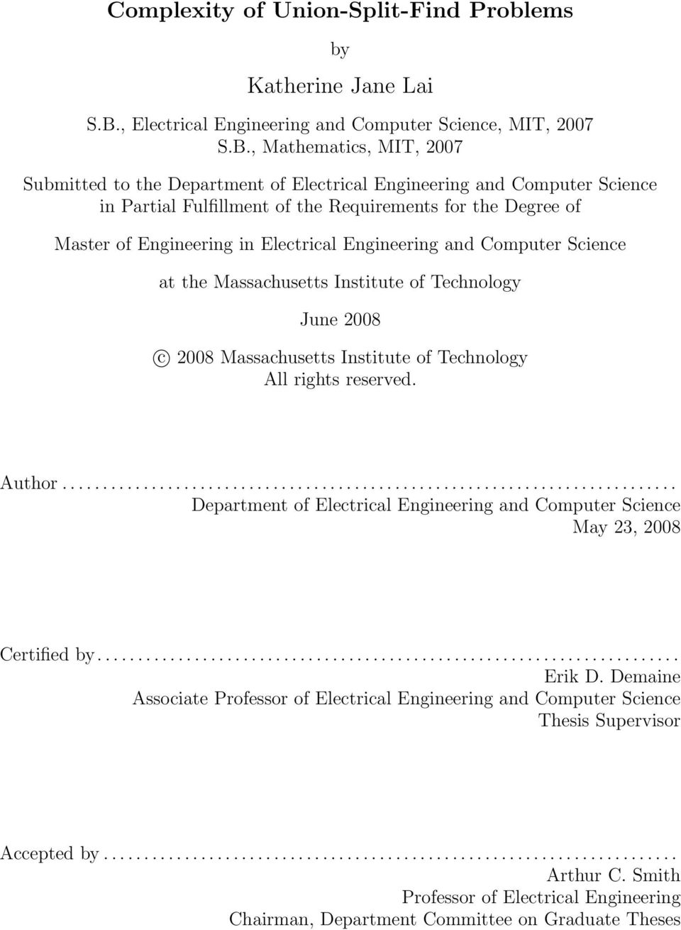 , Mathematics, MIT, 2007 Submitted to the Department of Electrical Engineering and Computer Science in Partial Fulfillment of the Requirements for the Degree of Master of Engineering in Electrical