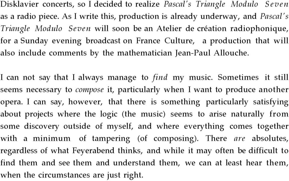that will also include comments by the mathematician Jean-Paul Allouche. I can not say that I always manage to find my music.