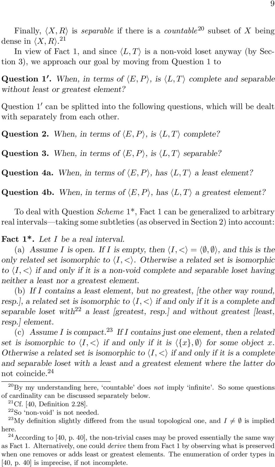 When, in terms of E, P, is L, T complete and separable without least or greatest element? Question 1 can be splitted into the following questions, which will be dealt with separately from each other.