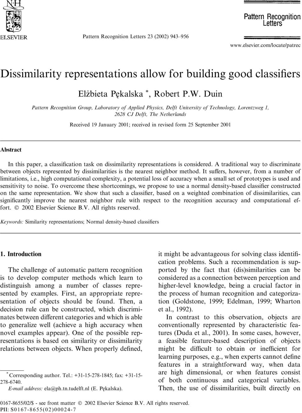 September 2001 Abstract In this paper, a classification task on dissimilarity representations is considered.