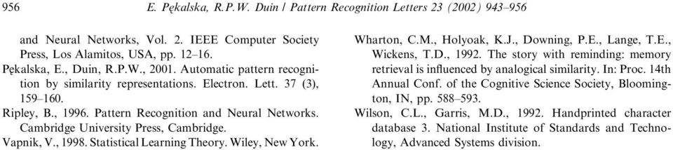 Vapnik, V., 1998. Statistical Learning Theory. Wiley, New York. Wharton, C.M., Holyoak, K.J., Downing, P.E., Lange, T.E., Wickens, T.D., 1992.
