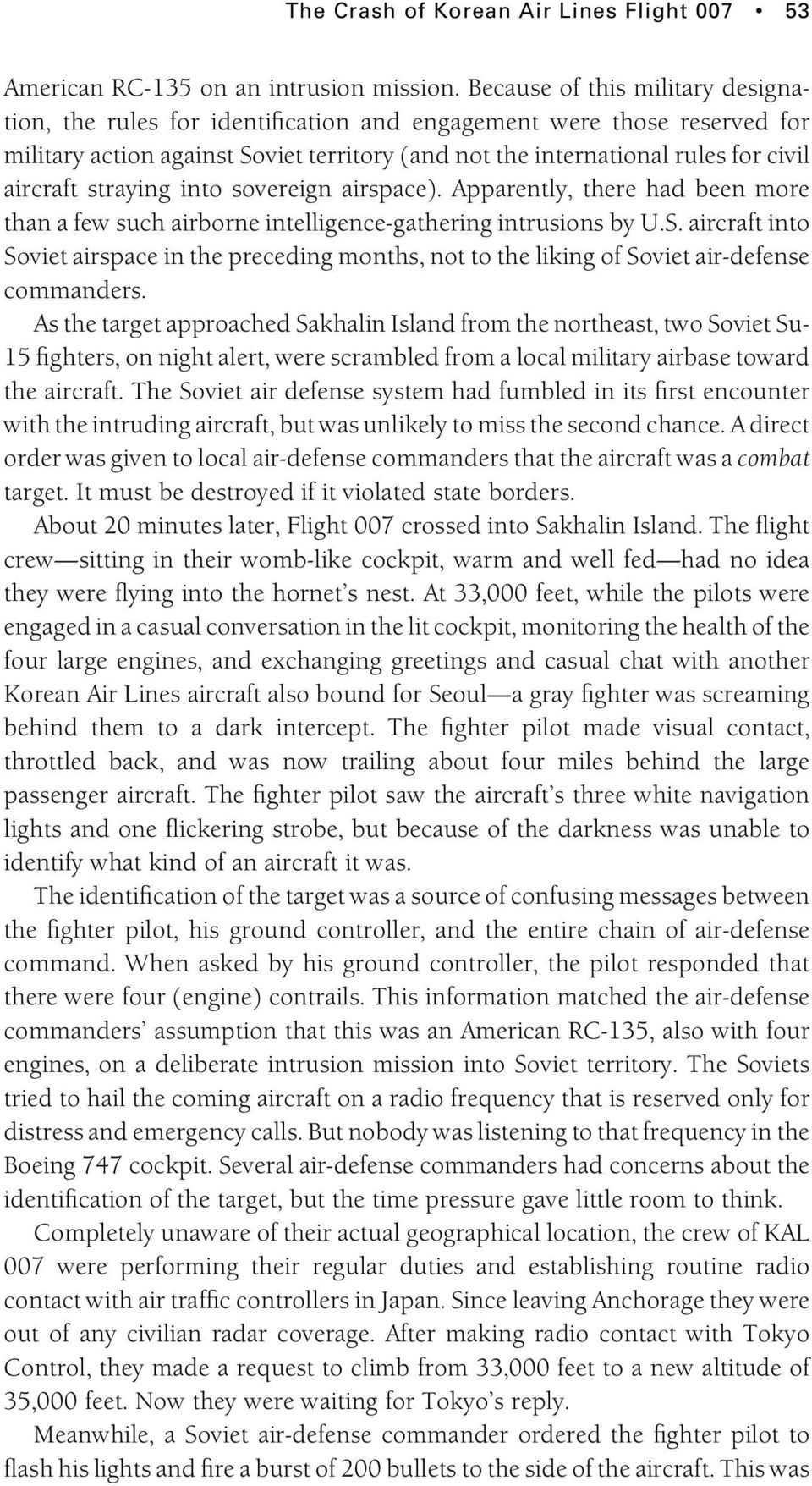 straying into sovereign airspace). Apparently, there had been more than a few such airborne intelligence-gathering intrusions by U.S.